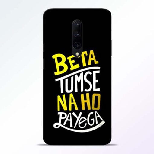 Beta Tumse Na OnePlus 7 Pro Mobile Cover