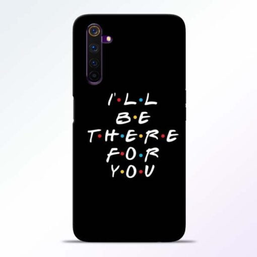 I Will Be There Realme 6 Pro Mobile Cover