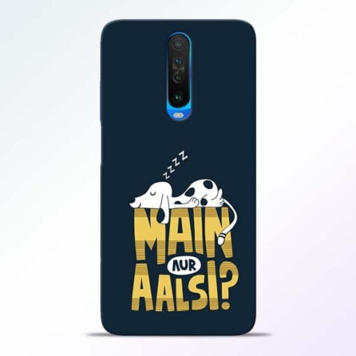 Main Aur Aalsi Poco X2 Mobile Cover