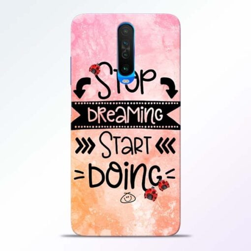 Stop Dreaming Poco X2 Mobile Cover