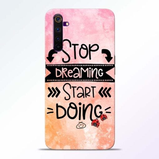 Stop Dreaming Realme 6 Mobile Cover