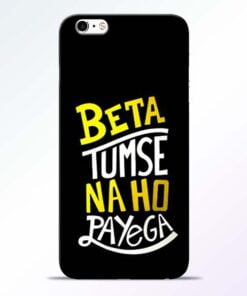 Beta Tumse Na iPhone 6 Mobile Cover