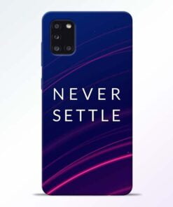 Blue Never Settle Samsung Galaxy A31 Mobile Cover - CoversGap