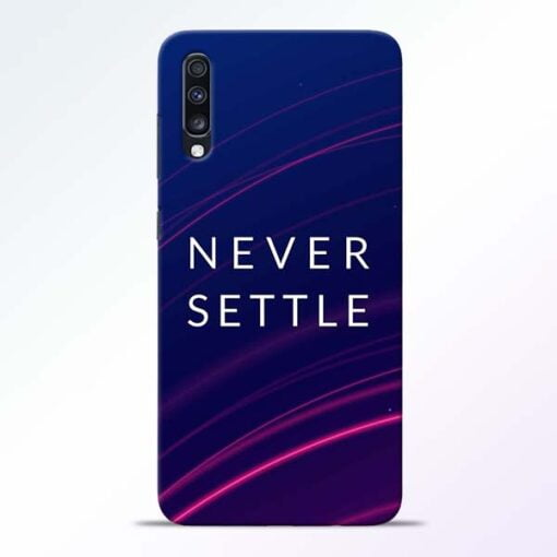 Blue Never Settle Samsung Galaxy A70 Mobile Cover - CoversGap