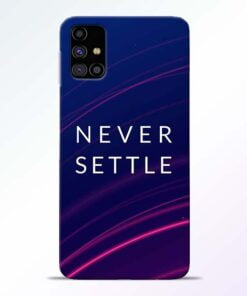 Blue Never Settle Samsung Galaxy M31s Mobile Cover - CoversGap