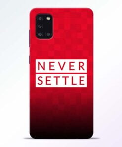 Never Settle Samsung Galaxy A31 Mobile Cover - CoversGap