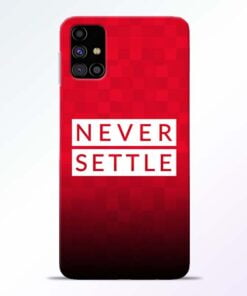 Never Settle Samsung Galaxy M31s Mobile Cover - CoversGap