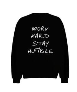 Stay Humble Men Sweatshirt