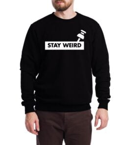 Stay Weird Sweatshirt for Men