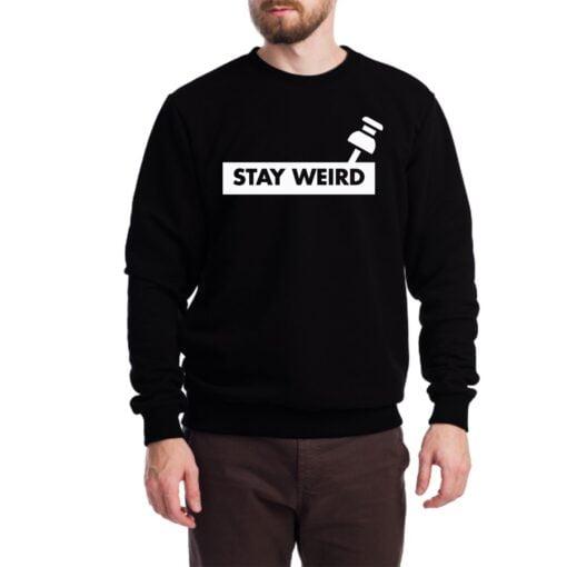 Stay Weird Sweatshirt for Men