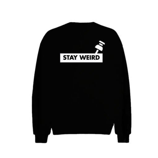 Stay Weird Men Sweatshirt