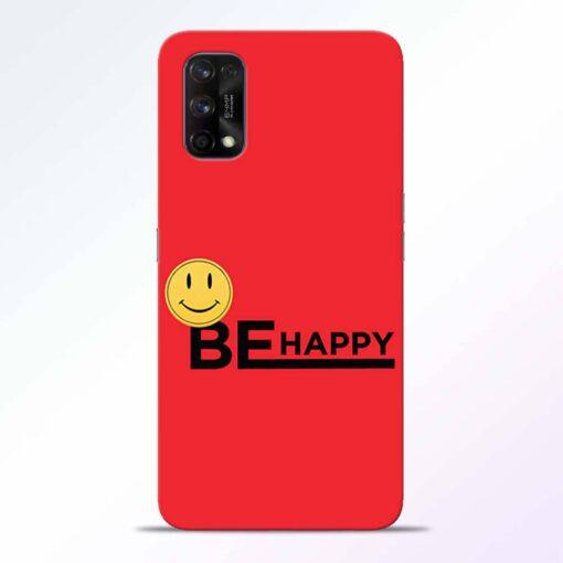 Be Happy Realme 7 Pro Back Cover