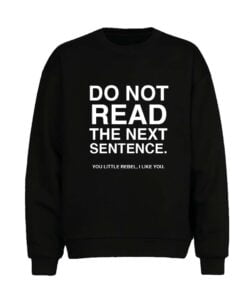 Dont Read Men Sweatshirt