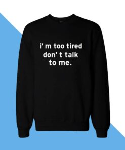 Dont Talk Women Sweatshirt