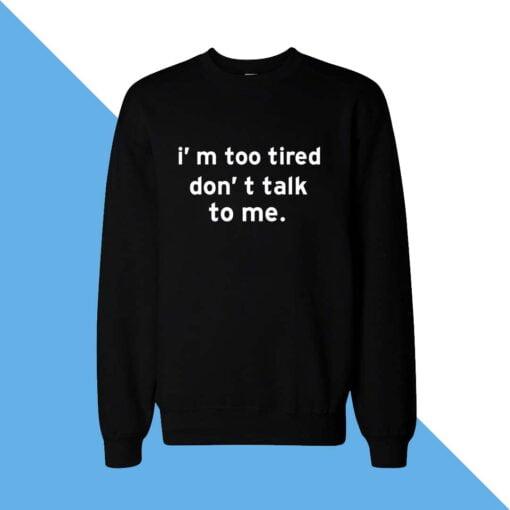 Dont Talk Women Sweatshirt