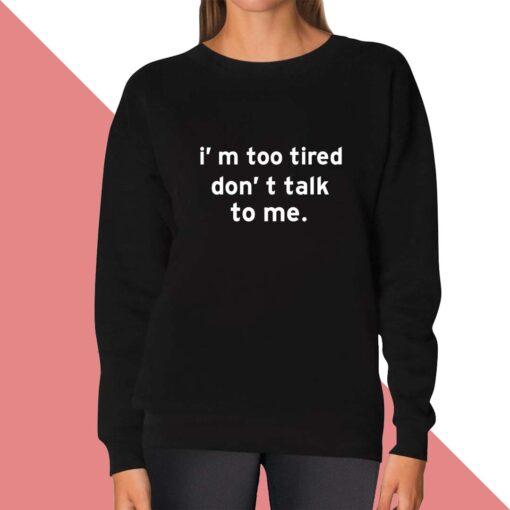 Dont Talk Sweatshirt for women