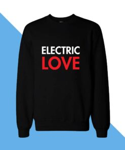 Electric Love Women Sweatshirt