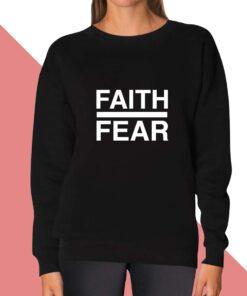 Faith Fear Sweatshirt for women