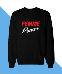 Femme Power Women Sweatshirt