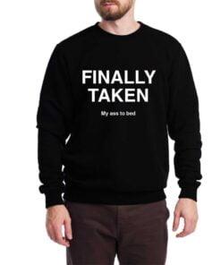 Finally Taken Sweatshirt for Men