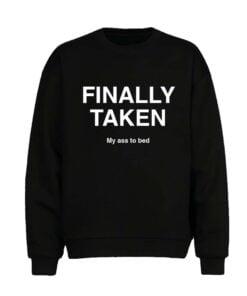 Finally Taken Men Sweatshirt