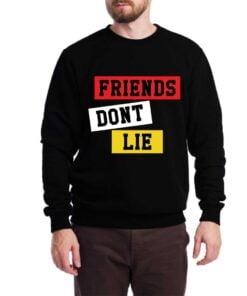 Friends Dont Lie Sweatshirt for Men
