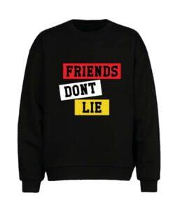 Friends Dont Lie Men Sweatshirt