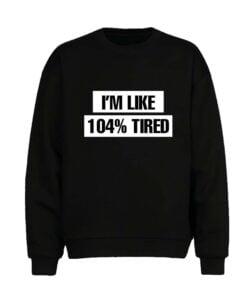 Full Tired Men Sweatshirt