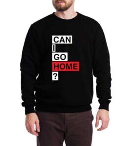 Go Home Sweatshirt for Men