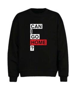 Go Home Men Sweatshirt