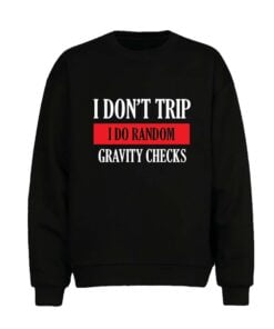 Gravity Checks Men Sweatshirt