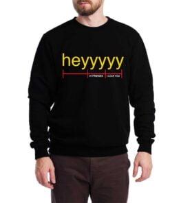 Heyyyy Sweatshirt for Men