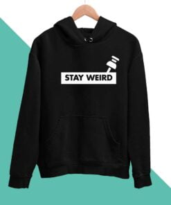 Stay Weird Men Hoodies