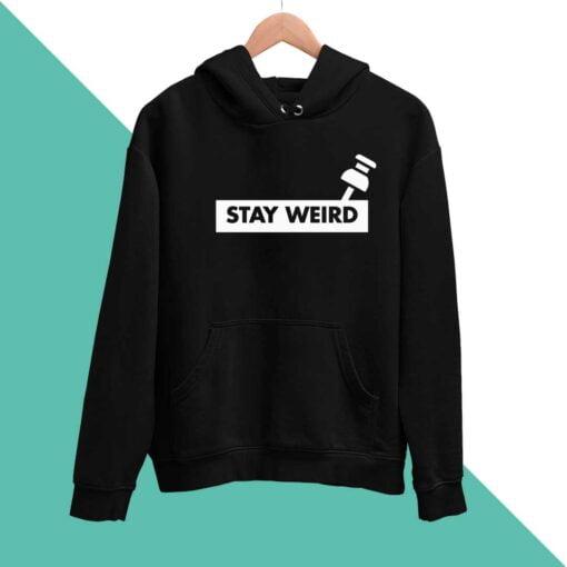 Stay Weird Men Hoodies