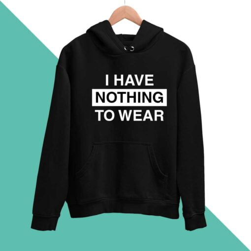 Nothing to Wear Men Hoodies
