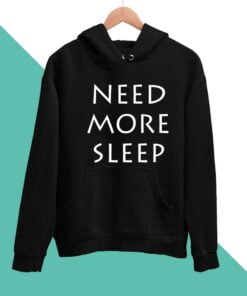 More Sleep Men Hoodies