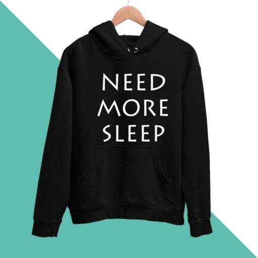 More Sleep Men Hoodies