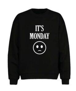 Its Monday Men Sweatshirt