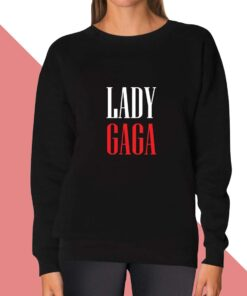 Lady Gaga Sweatshirt for women