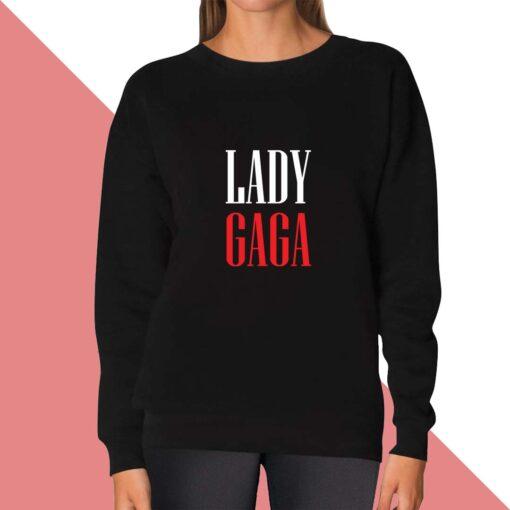Lady Gaga Sweatshirt for women
