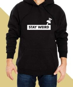 Stay Weird Hoodies for Men