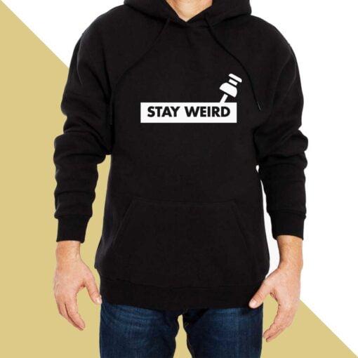Stay Weird Hoodies for Men