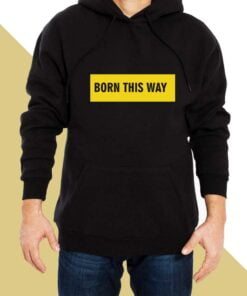 Born This Way Hoodies for Men