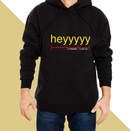 Heyyyy Hoodies for Men