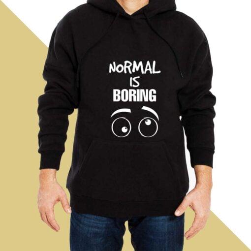 Normal is Boring Hoodies for Men