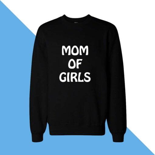 Mom of Girls Women Sweatshirt