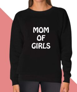 Mom of Girls Sweatshirt for women