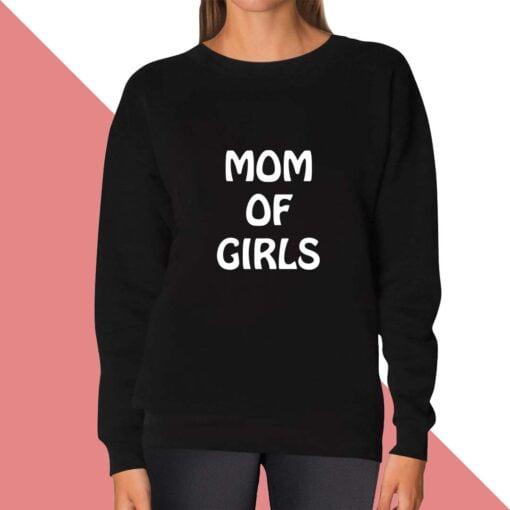 Mom of Girls Sweatshirt for women
