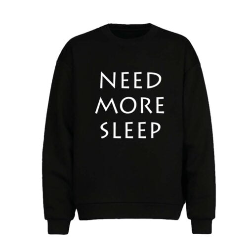 More Sleep Men Sweatshirt