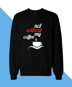 My Coffee Women Sweatshirt